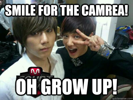 Smile for the camrea! Oh grow up!  kpop
