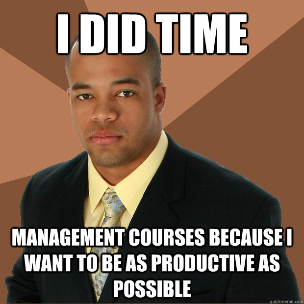 i did time management courses because i want to be as productive as possible - i did time management courses because i want to be as productive as possible  Successful Black Man