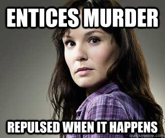 Entices Murder Repulsed when it happens - Entices Murder Repulsed when it happens  Scumbag lori