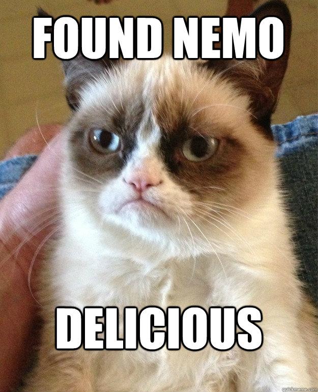 Found nemo Delicious  Grumpy Cat