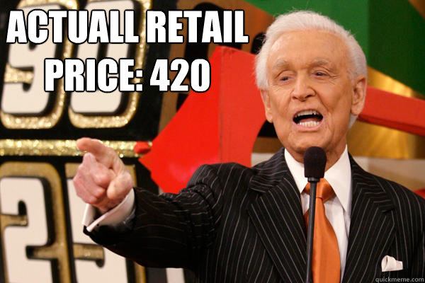 Actuall Retail Price: 420