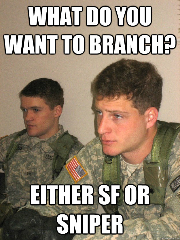 What do you want to branch? Either SF or Sniper