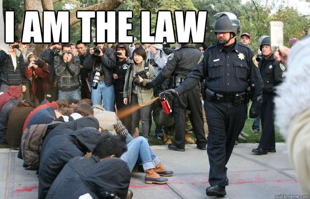 I am the law - I am the law  Pimp Pepper Spray Cop
