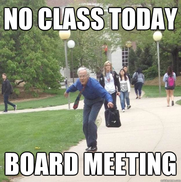 no class today board meeting