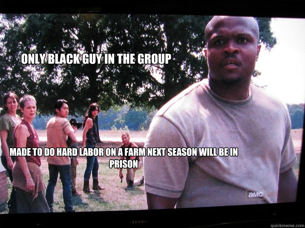 Only black guy in the group  made to do hard labor on a farm next season will be in prison