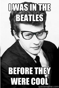 I was in the Beatles before they were cool - I was in the Beatles before they were cool  Hipster Pete Best