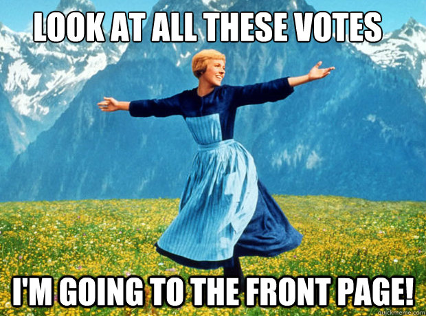 Look at all these Votes I'm going to the front page! - Look at all these Votes I'm going to the front page!  Sound of Music- Election
