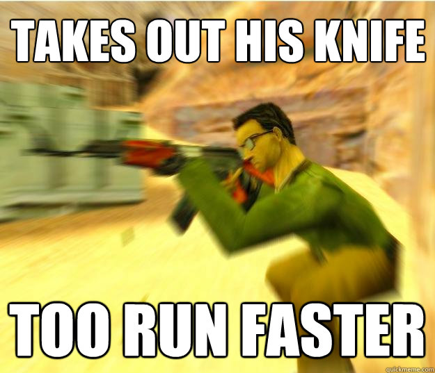 takes out his knife too run faster