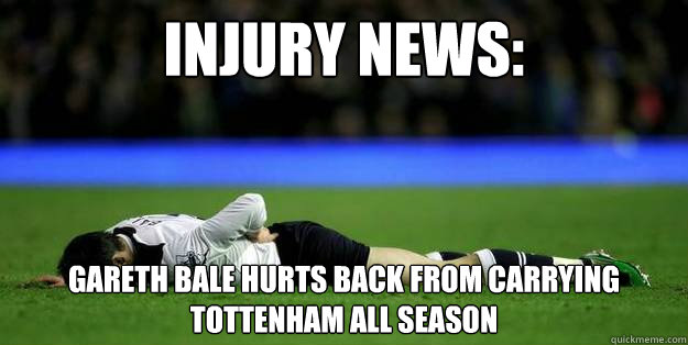 Injury News: Gareth Bale hurts back from carrying Tottenham all season - Injury News: Gareth Bale hurts back from carrying Tottenham all season  Bale