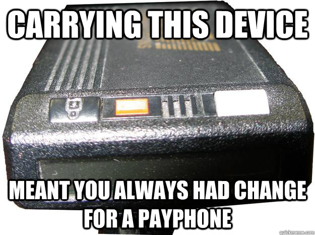 carrying This device  Meant you always had change for a payphone - carrying This device  Meant you always had change for a payphone  Misc