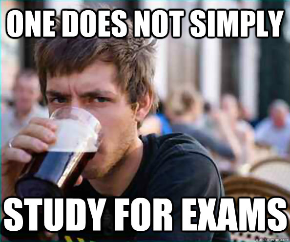 One does not simply Study for exams - One does not simply Study for exams  Lazy College Senior