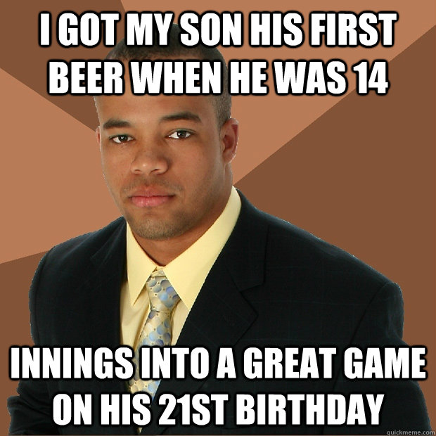 I Got My Son His First Beer When He Was 14 Innings Into A