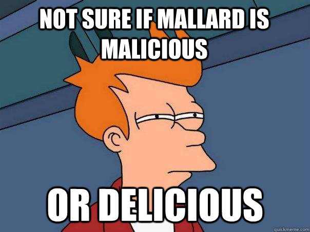 Not sure if mallard is malicious Or delicious - Not sure if mallard is malicious Or delicious  Futurama Fry