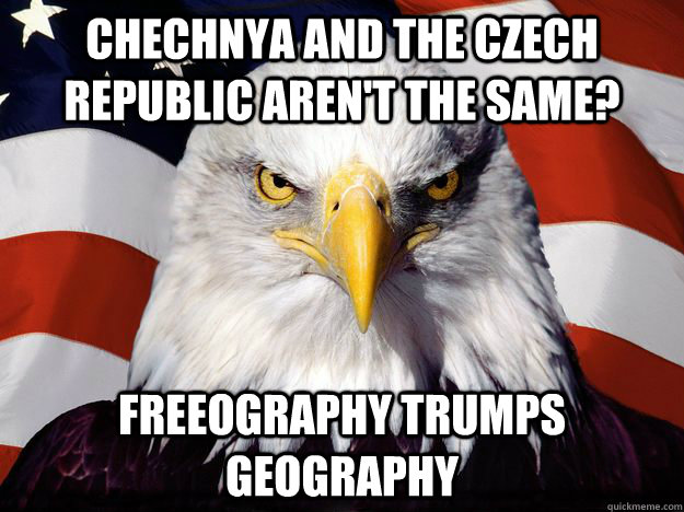 Chechnya and the Czech republic aren't the same? Freeography trumps geography