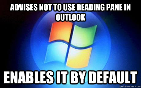 advises not to use reading pane in Outlook enables it by default