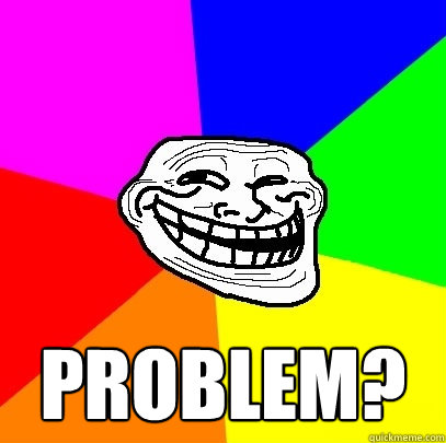 Problem Meme Troll Face Problem Troll Face