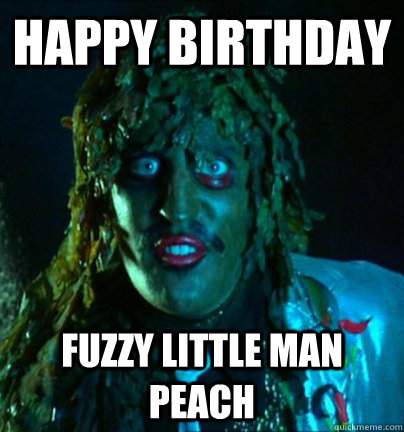 happy birthday fuzzy little man peach