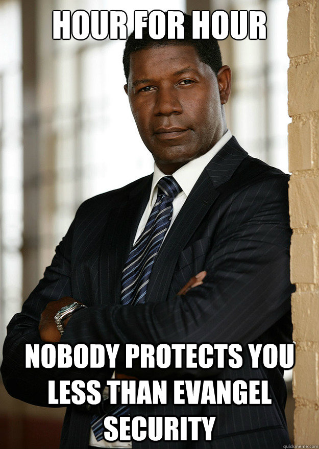 Hour for Hour Nobody protects you less than Evangel Security