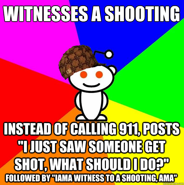 Witnesses a shooting Instead of calling 911, posts