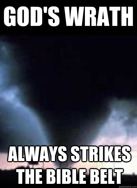 GOD's WRATH ALWAYS STRIKES THE BIBLE BELT - GOD's WRATH ALWAYS STRIKES THE BIBLE BELT  TORNADO ALLSTATE