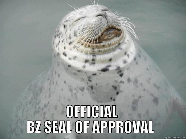 Seal of Approval -  OFFICIAL BZ SEAL OF APPROVAL  Zen Seal