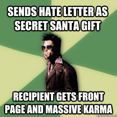 Sends hate letter as secret santa gift recipient gets front page and massive karma  Helpful Tyler Durden