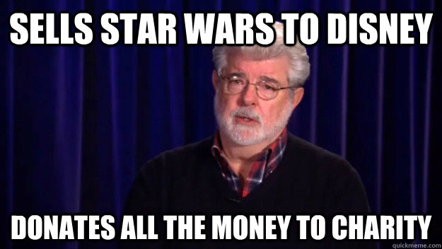 Sells Star Wars to Disney Donates all the money to charity