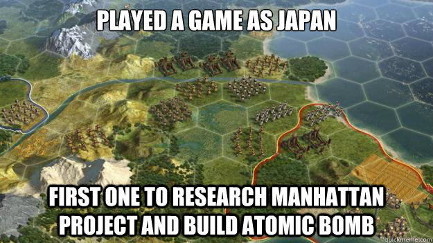 Played a game as japan First one to research Manhattan project and build atomic bomb