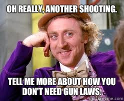 OH Really, another shooting. Tell me more about how you don't need gun laws.  Tell me more