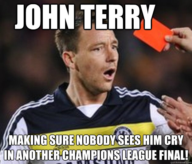 f9e157f66b8bad4e2362d422608557d64353b56ece5dedd56f2ac9523f938186 john terry making sure nobody sees him cry in another champions