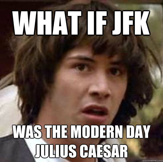 JFK and Julius Caesar