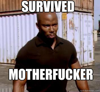 SURVIVED Motherfucker  Surprise Doakes