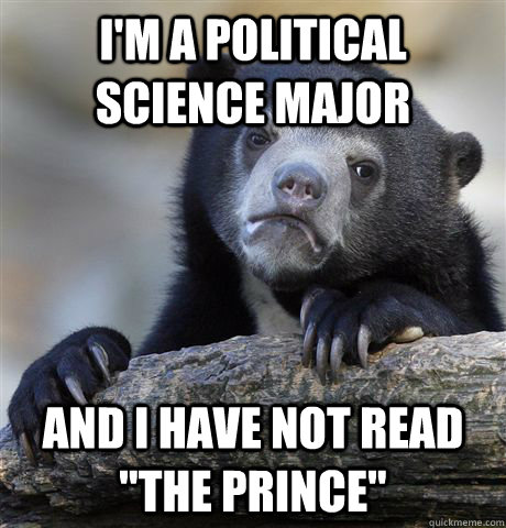 i'm a political science major and i have not read