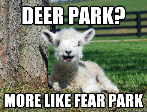 Deer Park? More like Fear Park