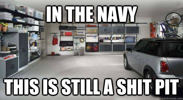 in the navy this is still a shit pit - in the navy this is still a shit pit  Misc