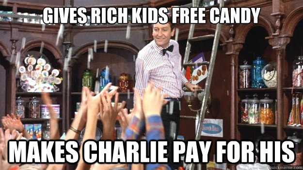 gives rich kids free candy  makes charlie pay for his - gives rich kids free candy  makes charlie pay for his  Scumbag Candy Man