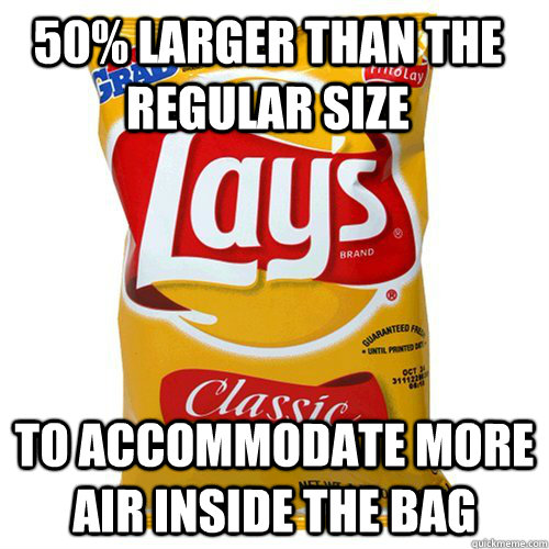 50% larger than the regular size To accommodate more air inside the bag - 50% larger than the regular size To accommodate more air inside the bag  Scumbag of Chips