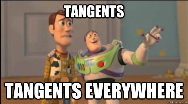 tangents tangents everywhere - tangents tangents everywhere  Misc