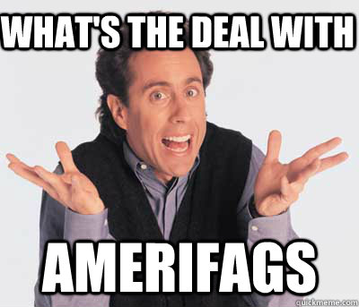 What's the deal with Amerifags  Good Guy Jerry Seinfeld