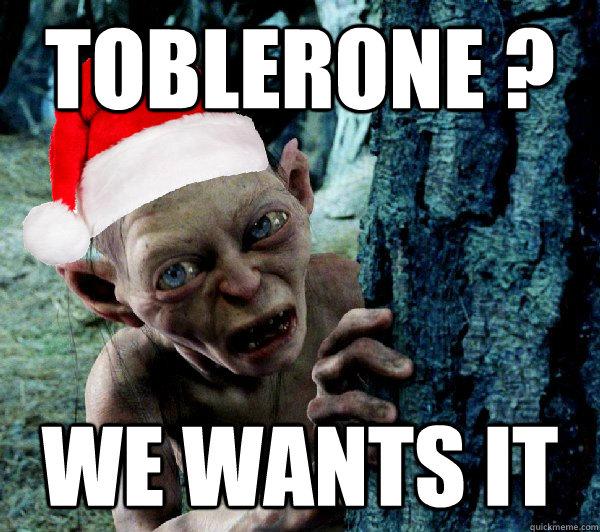 Toblerone ? we WANTS IT
