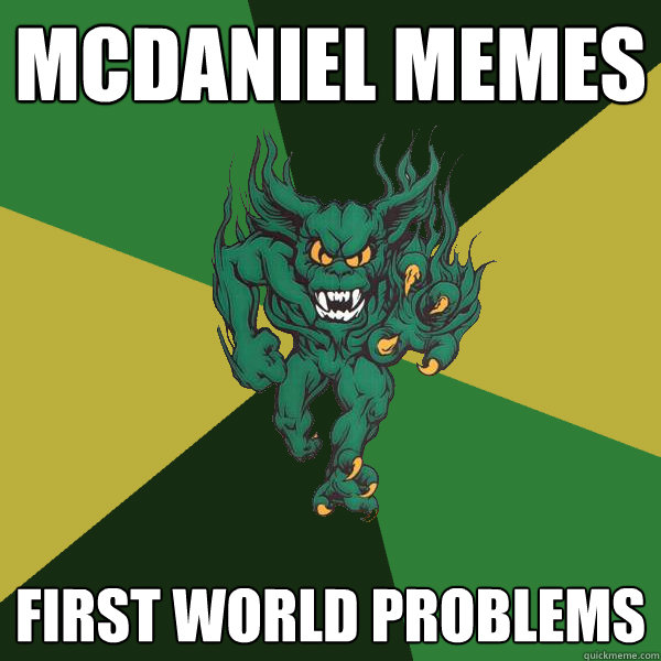 MCDANIEL MEMES FIRST WORLD PROBLEMS