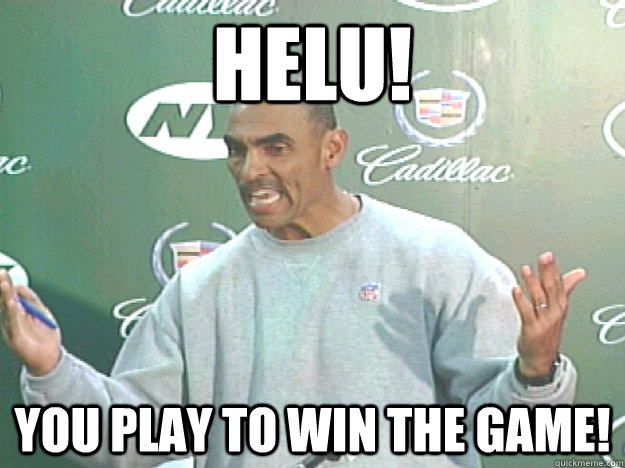 Helu! YOU play to win the game!