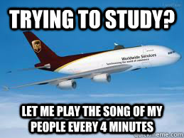 trying to study? let me play the song of my people every 4 minutes - trying to study? let me play the song of my people every 4 minutes  Misc