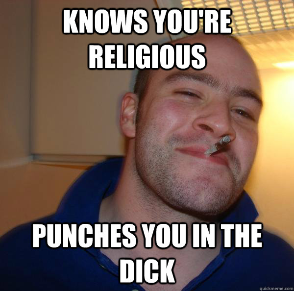 Knows you're religious Punches you in the dick - Knows you're religious Punches you in the dick  Misc