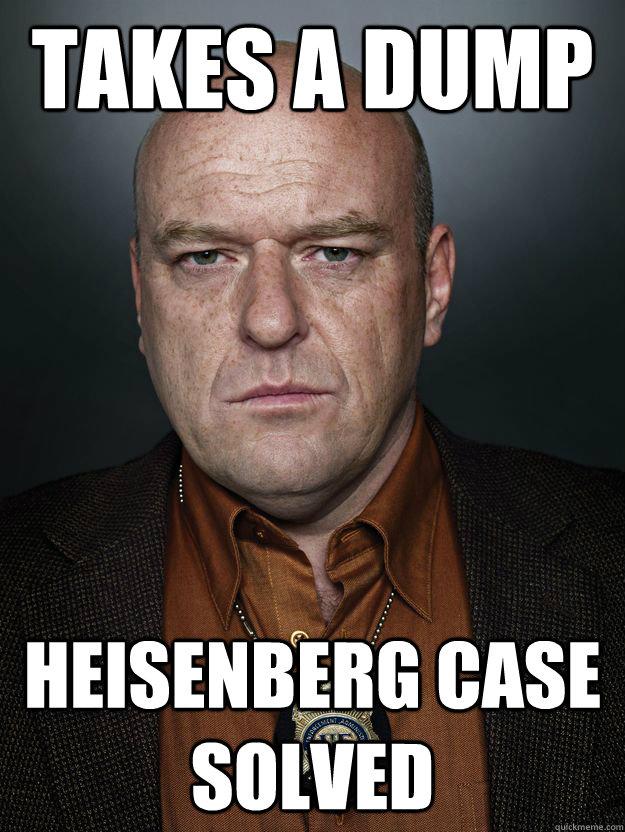 takes a dump Heisenberg case solved