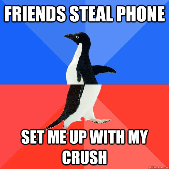 Friends steal phone Set me up with my crush - Friends steal phone Set me up with my crush  Socially Awkward Awesome Penguin