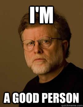 I'm A good person - I'm A good person  Scumbag Doyle
