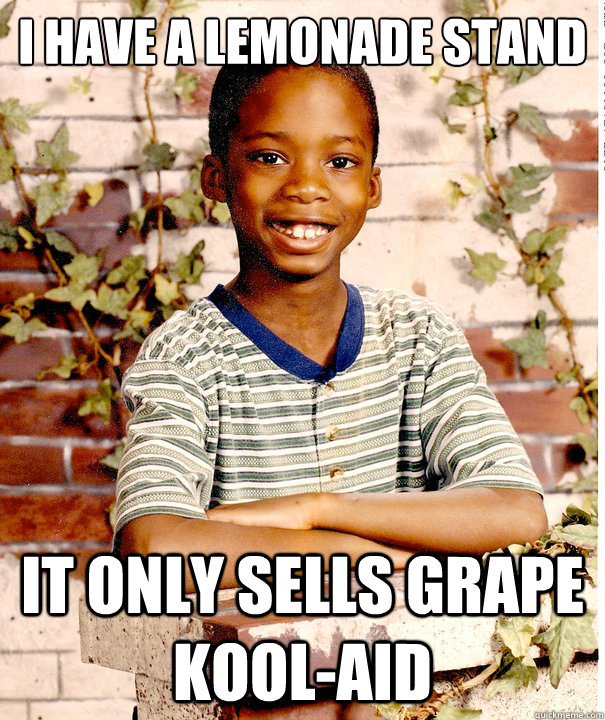 I have a lemonade stand it only sells grape  kool-aid