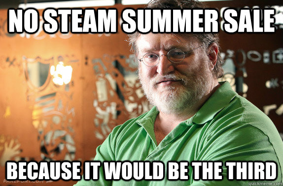 No Steam Summer Sale Because it would be the third