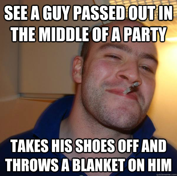 See a guy passed out in the middle of a party takes his shoes off and throws a blanket on him - See a guy passed out in the middle of a party takes his shoes off and throws a blanket on him  Misc